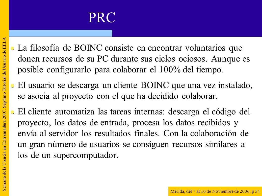La filosofía de BOINC consiste en encontrar voluntarios que donen recursos de su PC durante sus ciclos ociosos. Aunque es posible configurarlo para co