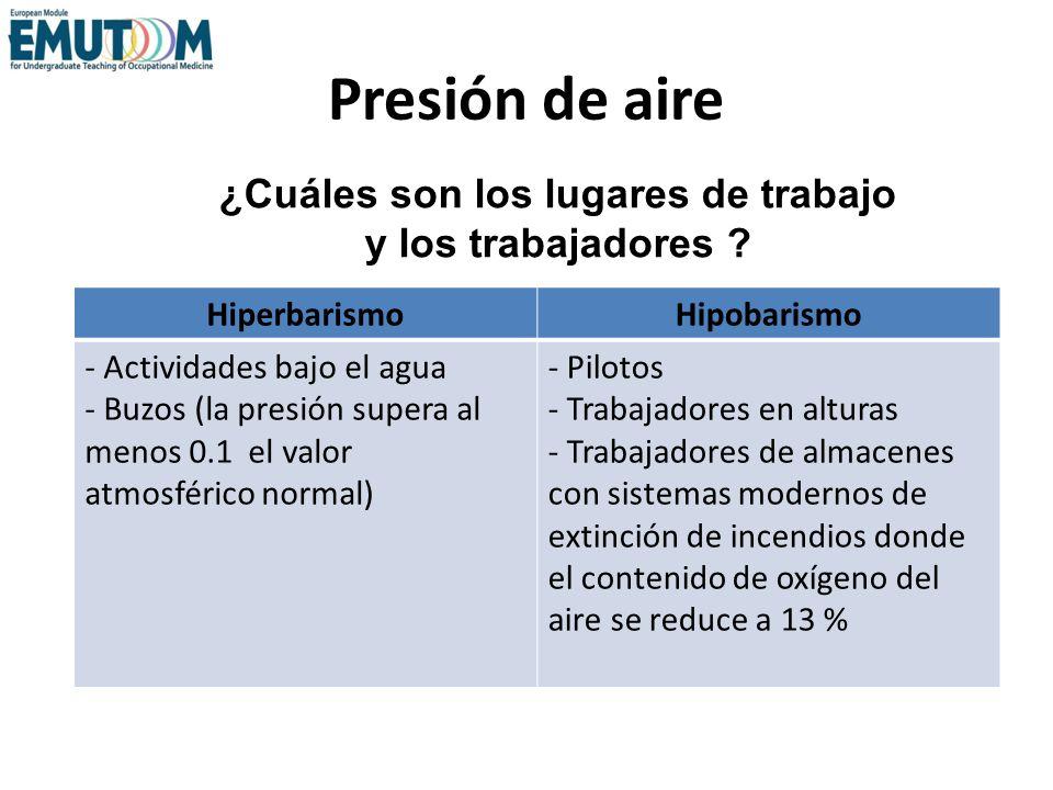 Presión de aire HiperbarismoHipobarismo - Actividades bajo el agua - Buzos (la presión supera al menos 0.1 el valor atmosférico normal) - Pilotos - Tr