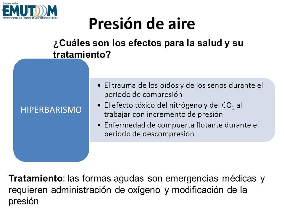 Presión de aire El trauma de los oídos y de los senos durante el periodo de compresión El efecto tóxico del nitrógeno y del CO 2 al trabajar con incre