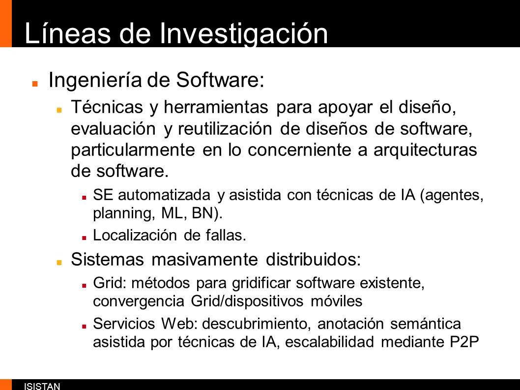 ISISTAN Líneas de Investigación Ingeniería de Software: Técnicas y herramientas para apoyar el diseño, evaluación y reutilización de diseños de softwa