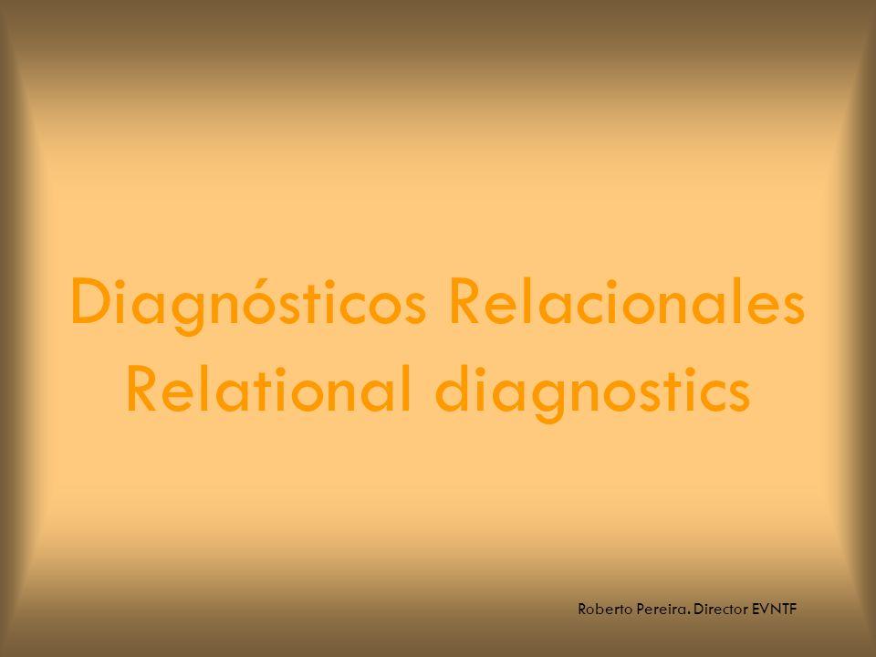 Roberto Pereira. Director EVNTF Diagnósticos Relacionales Relational diagnostics