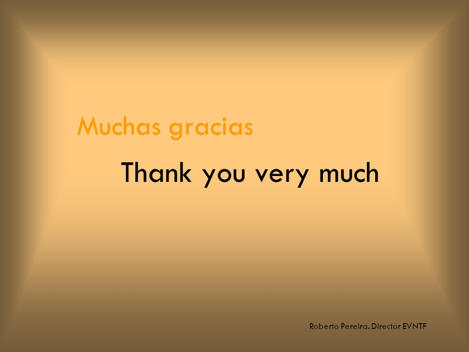 Muchas gracias Thank you very much