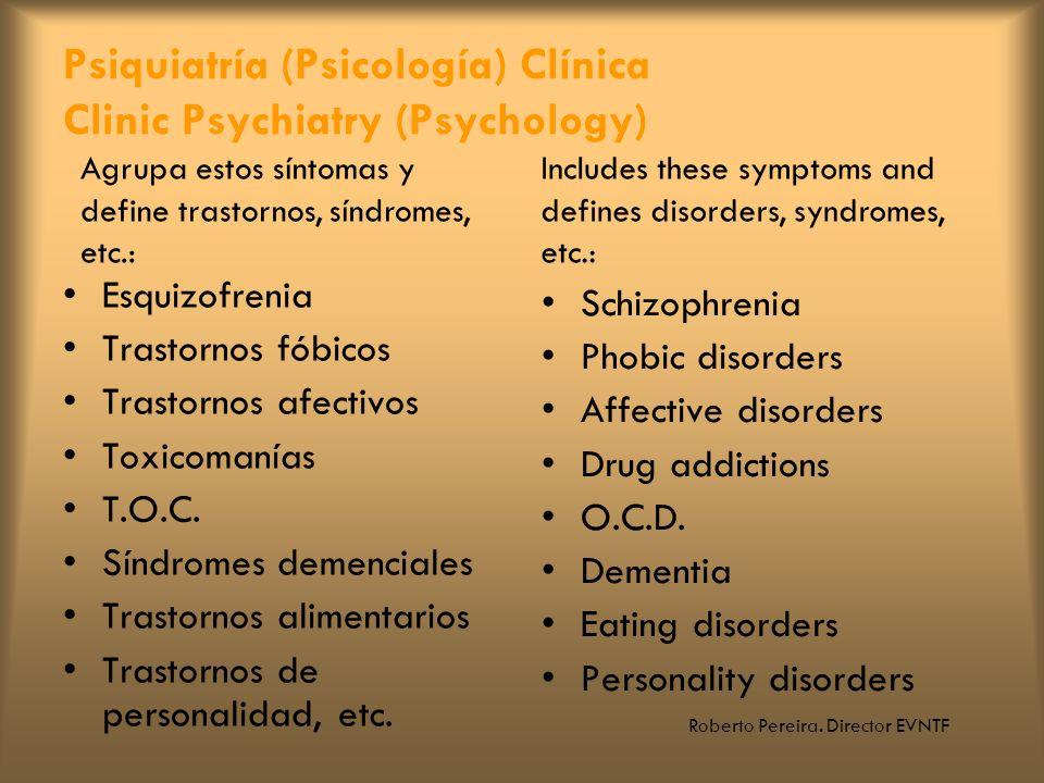 Roberto Pereira. Director EVNTF Psiquiatría (Psicología) Clínica Clinic Psychiatry (Psychology) Esquizofrenia Trastornos fóbicos Trastornos afectivos