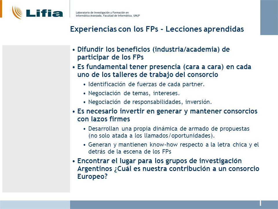 Experiencias con los FPs - Lecciones aprendidas Difundir los beneficios (industria/academia) de participar de los FPs Es fundamental tener presencia (