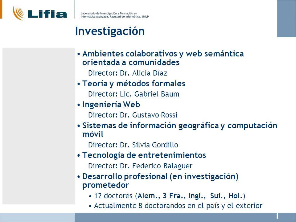 Investigación Ambientes colaborativos y web semántica orientada a comunidades Director: Dr. Alicia Díaz Teoría y métodos formales Director: Lic. Gabri