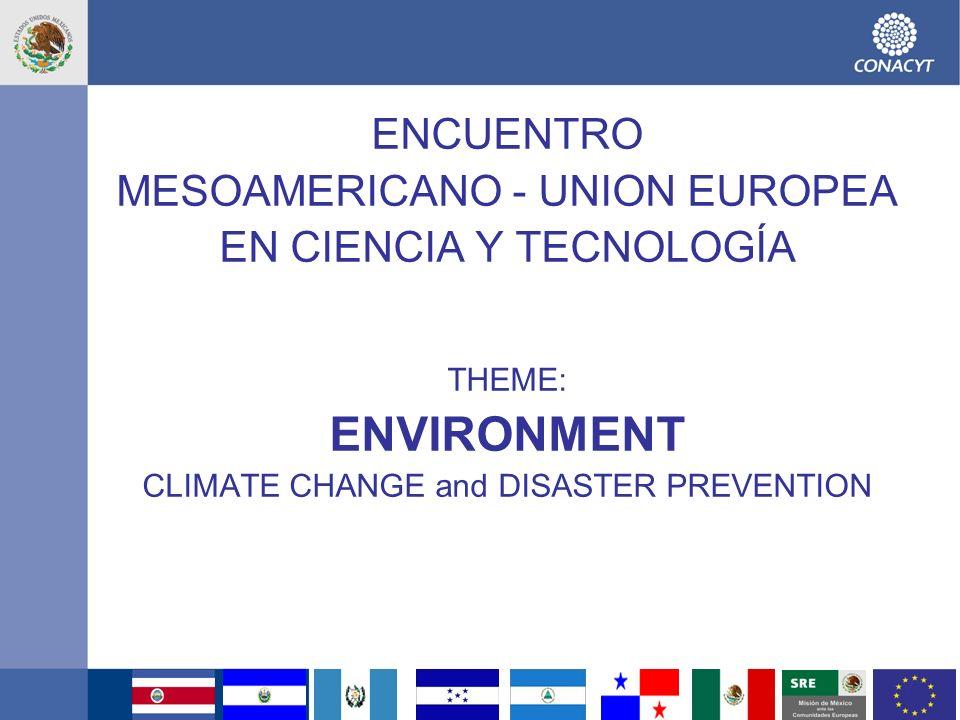 8 Medio Ambiente Cambio climático –Red Mesoamericana-UE de observación meteorológica para la medición de parámetros de cambio climático (niveles de gases invernadero, niveles calentamiento del mar y afectación a las costas, cambios de uso del suelo ie.