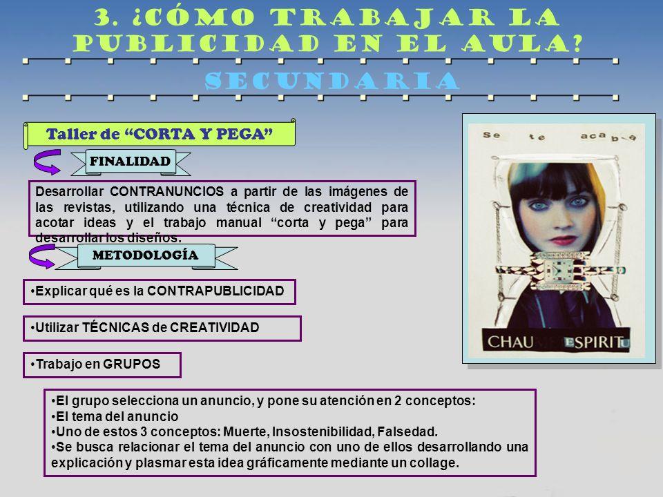 Taller de CORTA Y PEGA Desarrollar CONTRANUNCIOS a partir de las imágenes de las revistas, utilizando una técnica de creatividad para acotar ideas y e