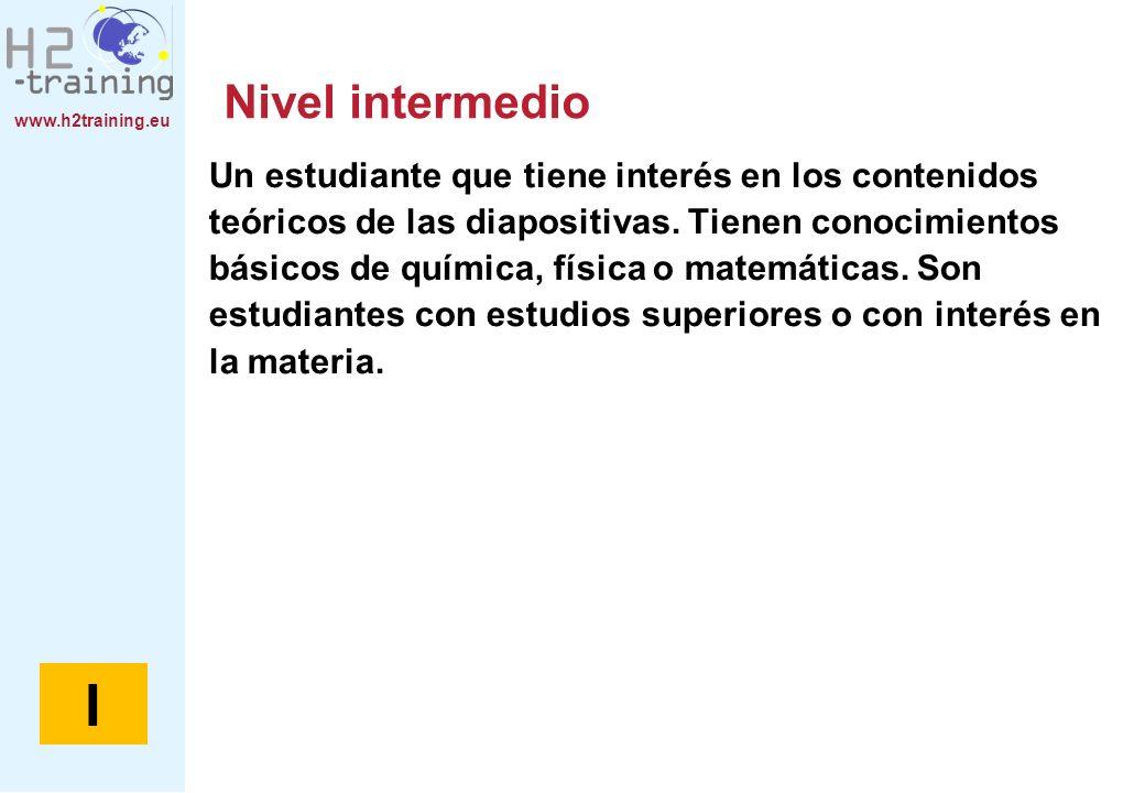 www.h2training.eu Nivel avanzado Un nivel para estudiantes con gran conocimiento de los contenidos teóricos o matemáticos de las diapositivas.