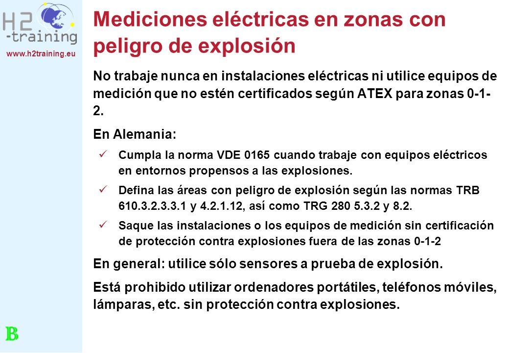 www.h2training.eu Mediciones eléctricas en zonas con peligro de explosión No trabaje nunca en instalaciones eléctricas ni utilice equipos de medición