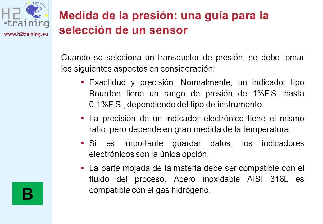 www.h2training.eu Medida de la presión: una guía para la selección de un sensor Cuando se seleciona un transductor de presión, se debe tomar los sigui