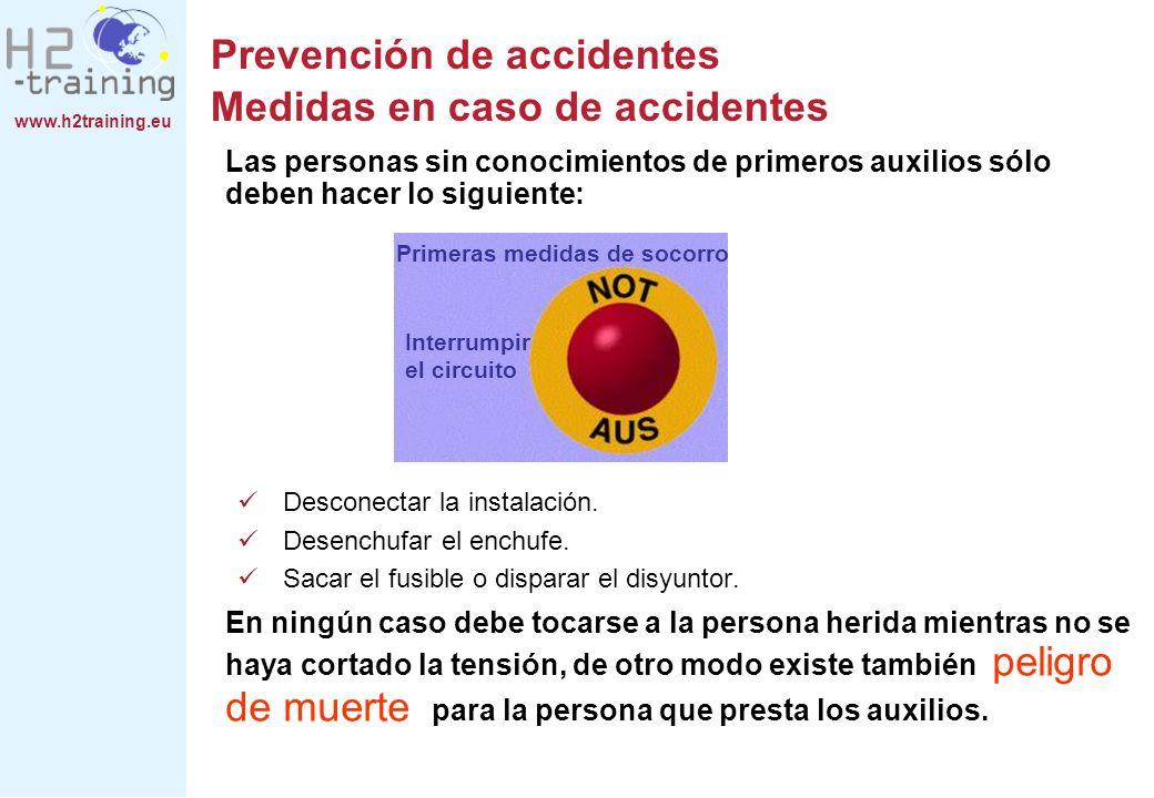 www.h2training.eu Las personas sin conocimientos de primeros auxilios sólo deben hacer lo siguiente: Desconectar la instalación. Desenchufar el enchuf