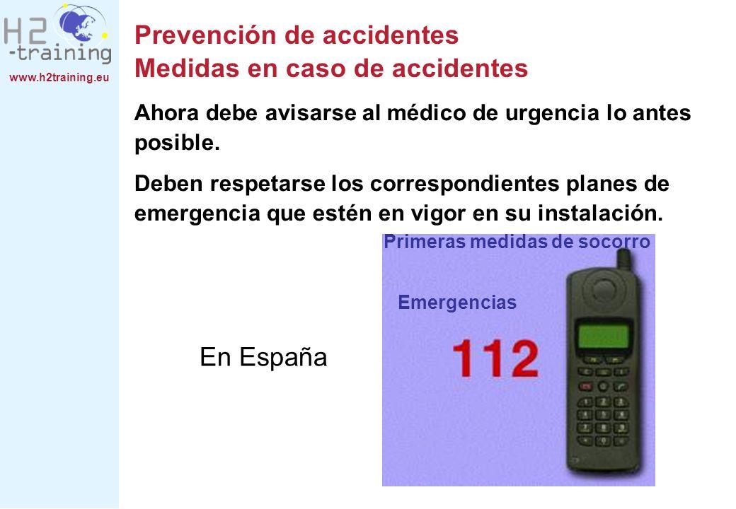 www.h2training.eu Ahora debe avisarse al médico de urgencia lo antes posible. Deben respetarse los correspondientes planes de emergencia que estén en