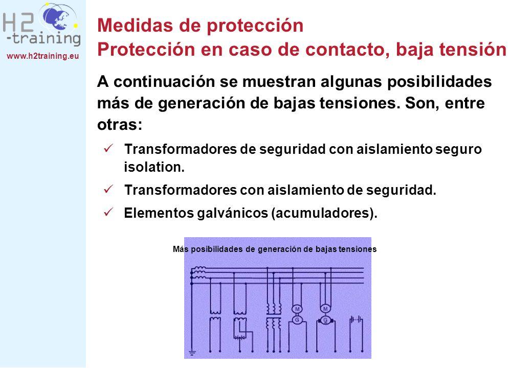 www.h2training.eu A continuación se muestran algunas posibilidades más de generación de bajas tensiones. Son, entre otras: Transformadores de segurida