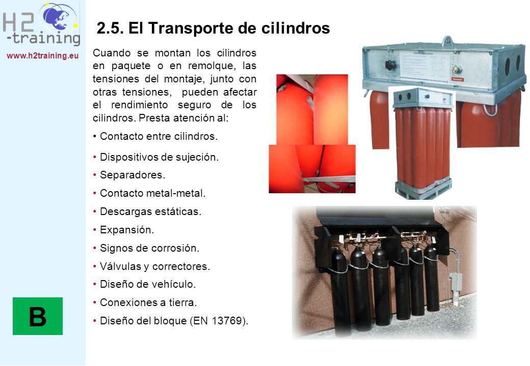 www.h2training.eu 2.5. El Transporte de cilindros Cuando se montan los cilindros en paquete o en remolque, las tensiones del montaje, junto con otras