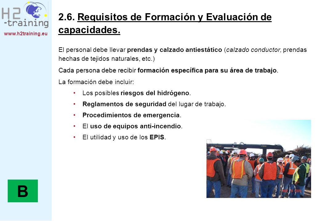www.h2training.eu 2.6. Requisitos de Formación y Evaluación de capacidades. El personal debe llevar prendas y calzado antiestático (calzado conductor,