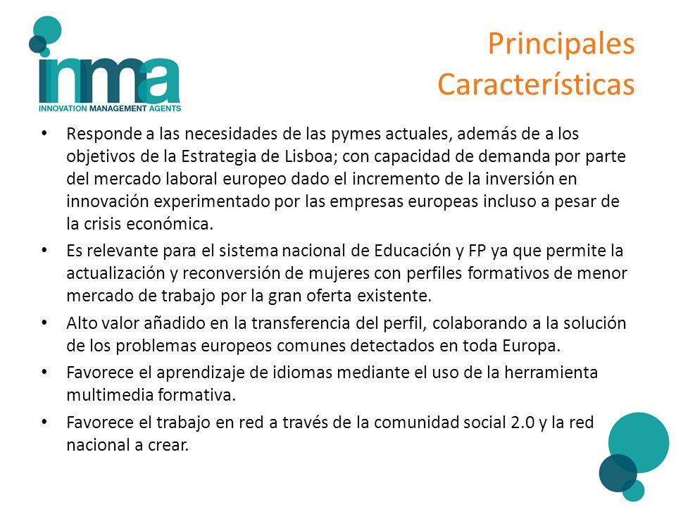 Principales Características Responde a las necesidades de las pymes actuales, además de a los objetivos de la Estrategia de Lisboa; con capacidad de d