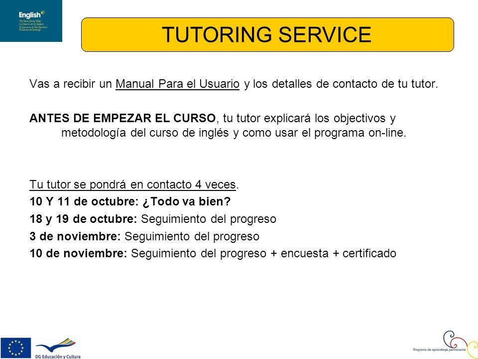 Vas a recibir un Manual Para el Usuario y los detalles de contacto de tu tutor.