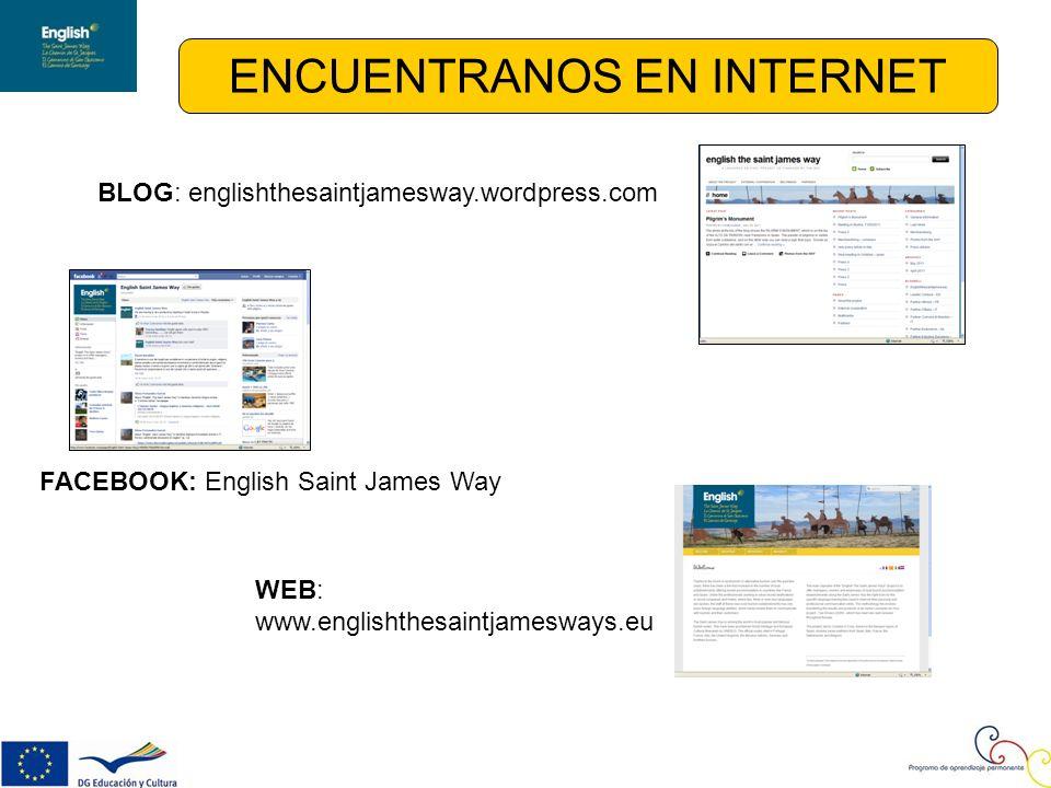 ENCUENTRANOS EN INTERNET BLOG: englishthesaintjamesway.wordpress.com FACEBOOK: English Saint James Way WEB: www.englishthesaintjamesways.eu