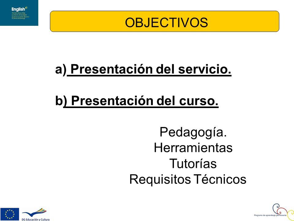 OBJECTIVOS a) Presentación del servicio. b) Presentación del curso.