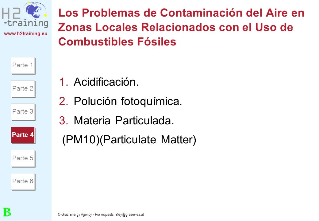www.h2training.eu © Graz Energy Agency - For requests: Bleyl@grazer-ea.at Los Problemas de Contaminación del Aire en Zonas Locales Relacionados con el