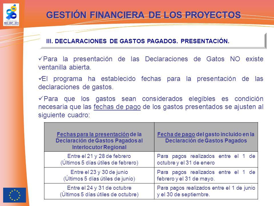 GESTIÓN FINANCIERA DE LOS PROYECTOS III. DECLARACIONES DE GASTOS PAGADOS. PRESENTACIÓN. Para la presentación de las Declaraciones de Gatos NO existe v