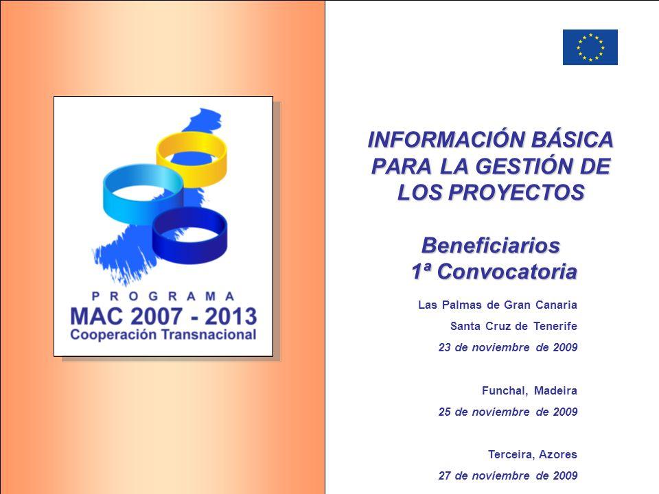 INFORMACIÓN BÁSICA PARA LA GESTIÓN DE LOS PROYECTOS Beneficiarios 1ª Convocatoria Las Palmas de Gran Canaria Santa Cruz de Tenerife 23 de noviembre de