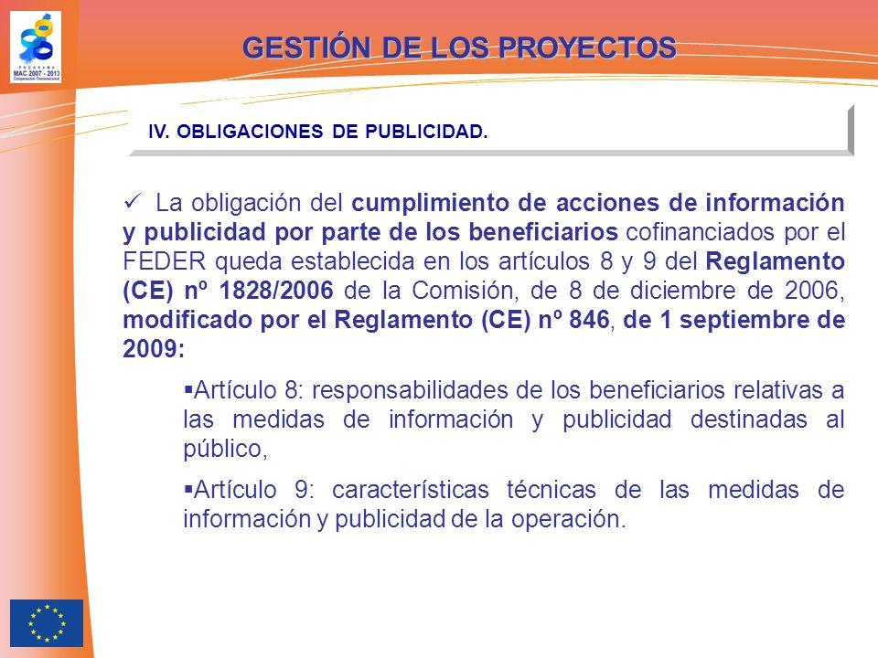 GESTIÓN DE LOS PROYECTOS IV. OBLIGACIONES DE PUBLICIDAD. La obligación del cumplimiento de acciones de información y publicidad por parte de los benef