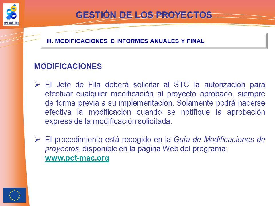 GESTIÓN DE LOS PROYECTOS III. MODIFICACIONES E INFORMES ANUALES Y FINAL MODIFICACIONES El Jefe de Fila deberá solicitar al STC la autorización para ef