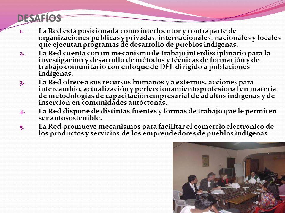 DESAFÍOS 1. La Red está posicionada como interlocutor y contraparte de organizaciones públicas y privadas, internacionales, nacionales y locales que e