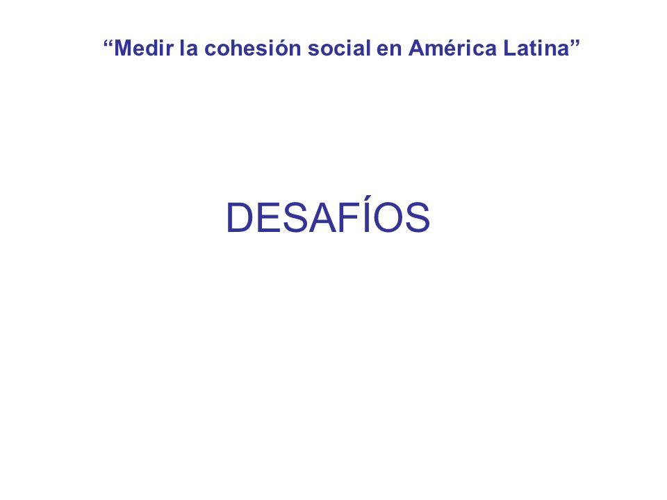 Medir la cohesión social en América Latina DESAFÍOS