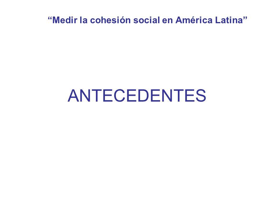 Medir la cohesión social en América Latina ANTECEDENTES