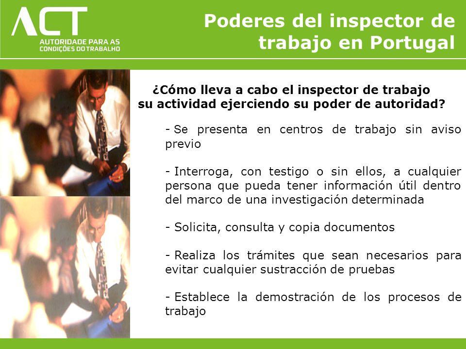 ¿Cómo lleva a cabo el inspector de trabajo su actividad ejerciendo su poder de autoridad? - Se presenta en centros de trabajo sin aviso previo - Inter
