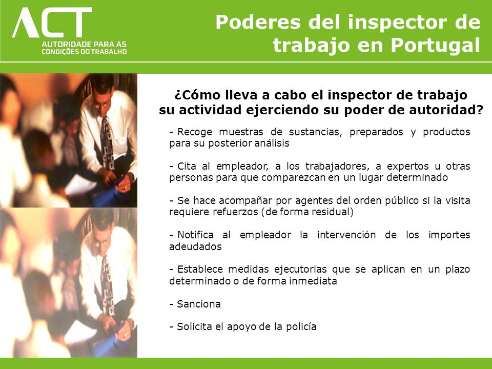 ¿Cómo lleva a cabo el inspector de trabajo su actividad ejerciendo su poder de autoridad? - Recoge muestras de sustancias, preparados y productos para