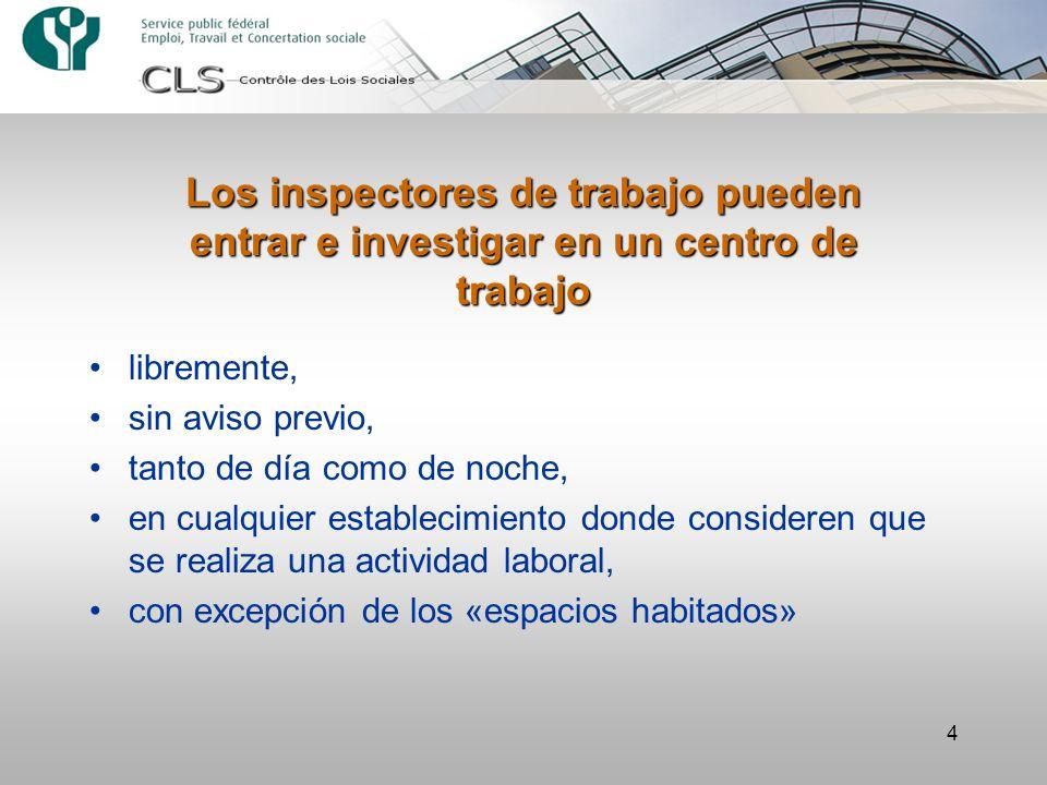 4 Los inspectores de trabajo pueden entrar e investigar en un centro de trabajo libremente, sin aviso previo, tanto de día como de noche, en cualquier