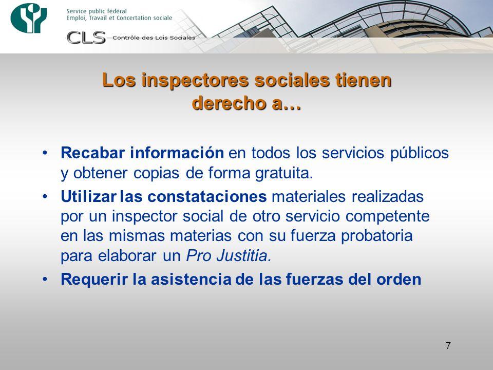 7 Los inspectores sociales tienen derecho a… Recabar información en todos los servicios públicos y obtener copias de forma gratuita. Utilizar las cons