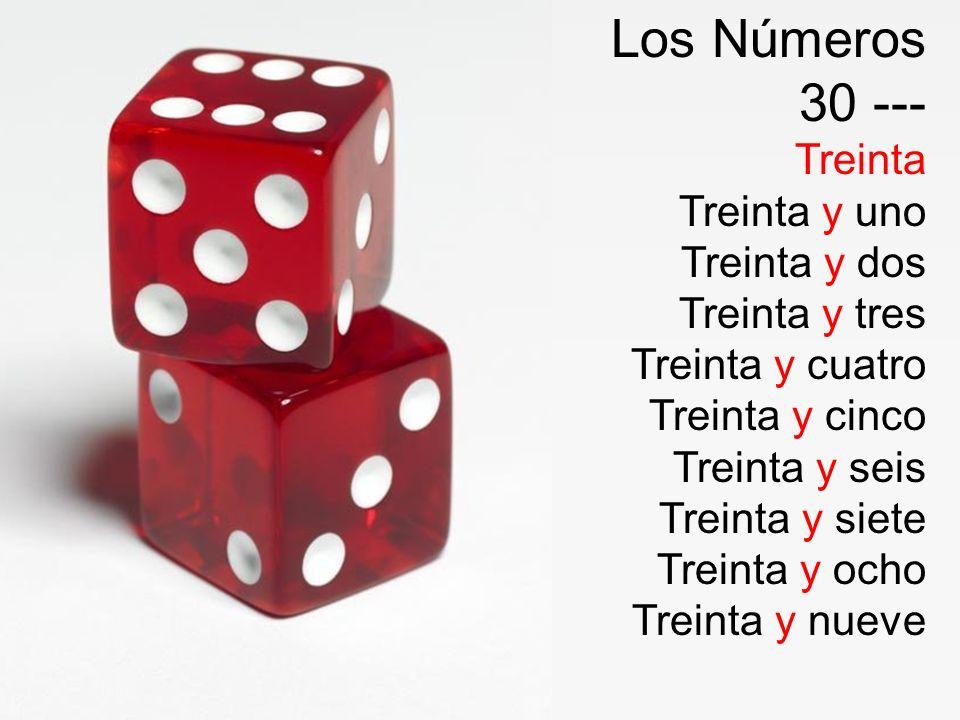 Los Números 30 --- Treinta Treinta y uno Treinta y dos Treinta y tres Treinta y cuatro Treinta y cinco Treinta y seis Treinta y siete Treinta y ocho T