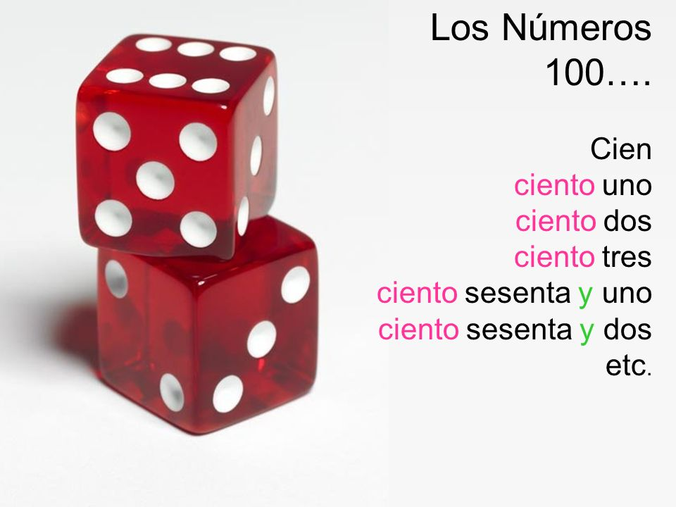 Los Números 100…. Cien ciento uno ciento dos ciento tres ciento sesenta y uno ciento sesenta y dos etc.