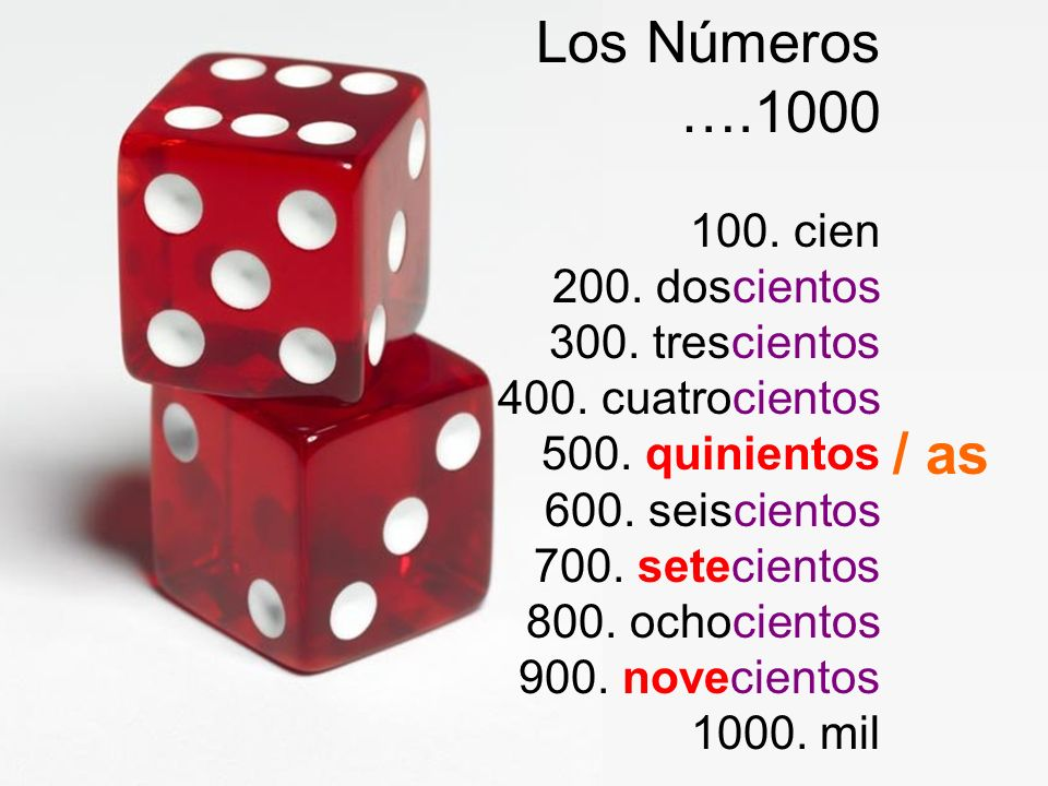 Los Números ….1000 100. cien 200. doscientos 300. trescientos 400. cuatrocientos 500. quinientos 600. seiscientos 700. setecientos 800. ochocientos 90