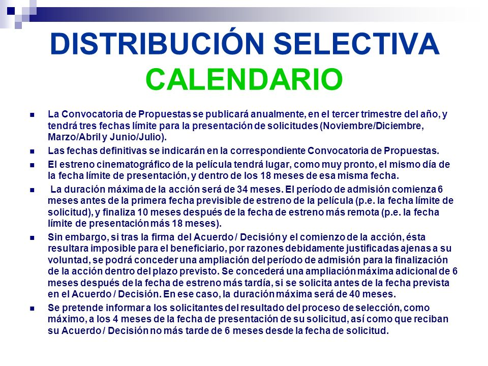 DISTRIBUCIÓN SELECTIVA CALENDARIO La Convocatoria de Propuestas se publicará anualmente, en el tercer trimestre del año, y tendrá tres fechas límite p