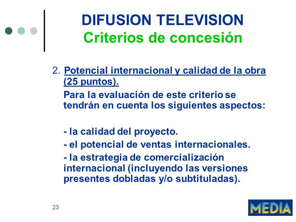 23 DIFUSION TELEVISION Criterios de concesión 2.
