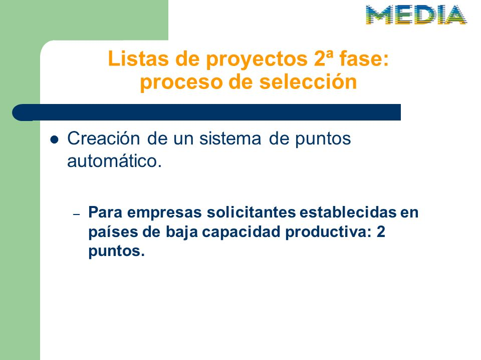 Listas de proyectos 2ª fase: proceso de selección Creación de un sistema de puntos automático.
