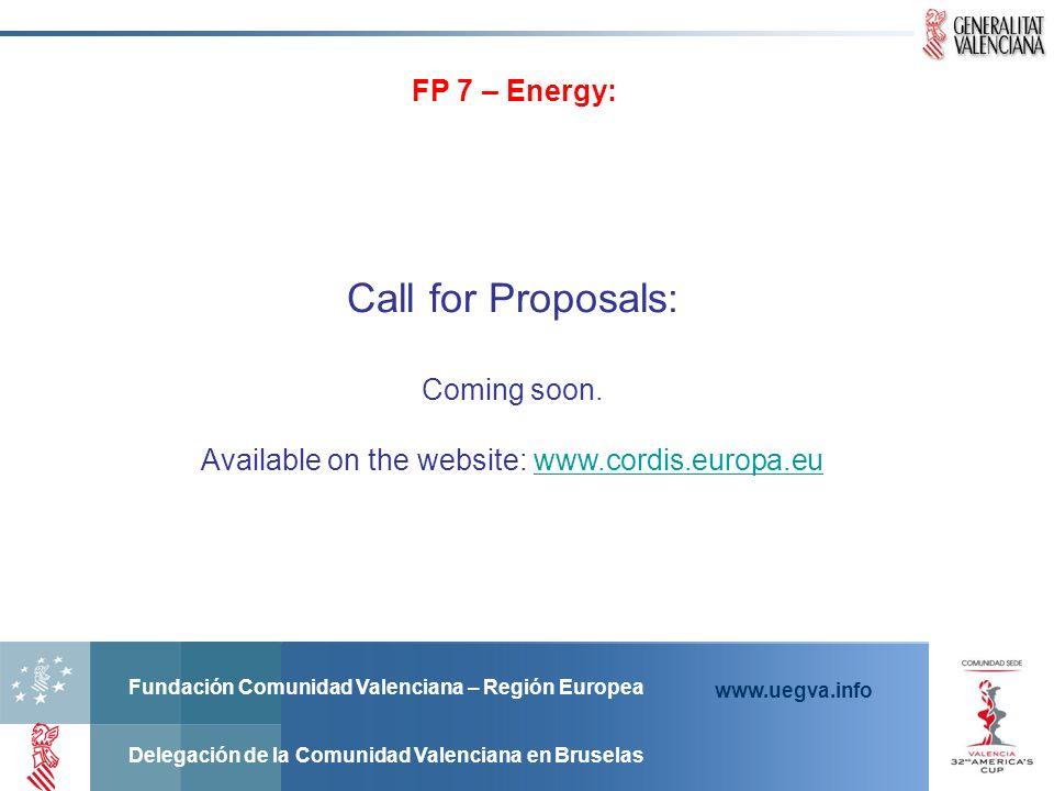 Fundación Comunidad Valenciana – Región Europea Delegación de la Comunidad Valenciana en Bruselas www.uegva.info FP 7 – Energy: Call for Proposals: Co