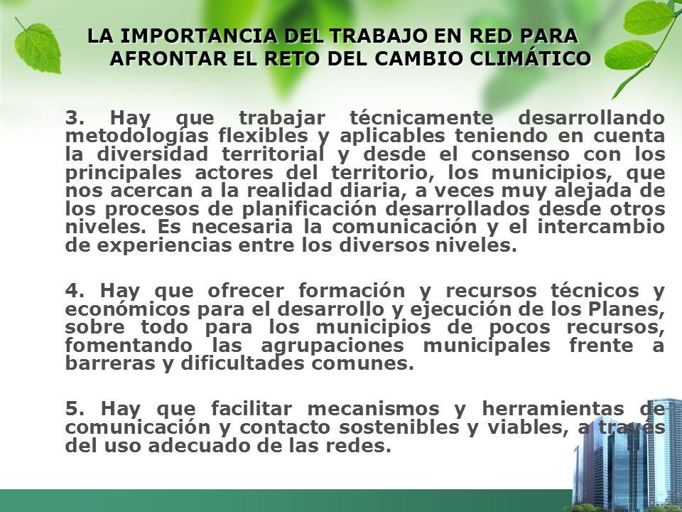 LA IMPORTANCIA DEL TRABAJO EN RED PARA AFRONTAR EL RETO DEL CAMBIO CLIMÁTICO 3.