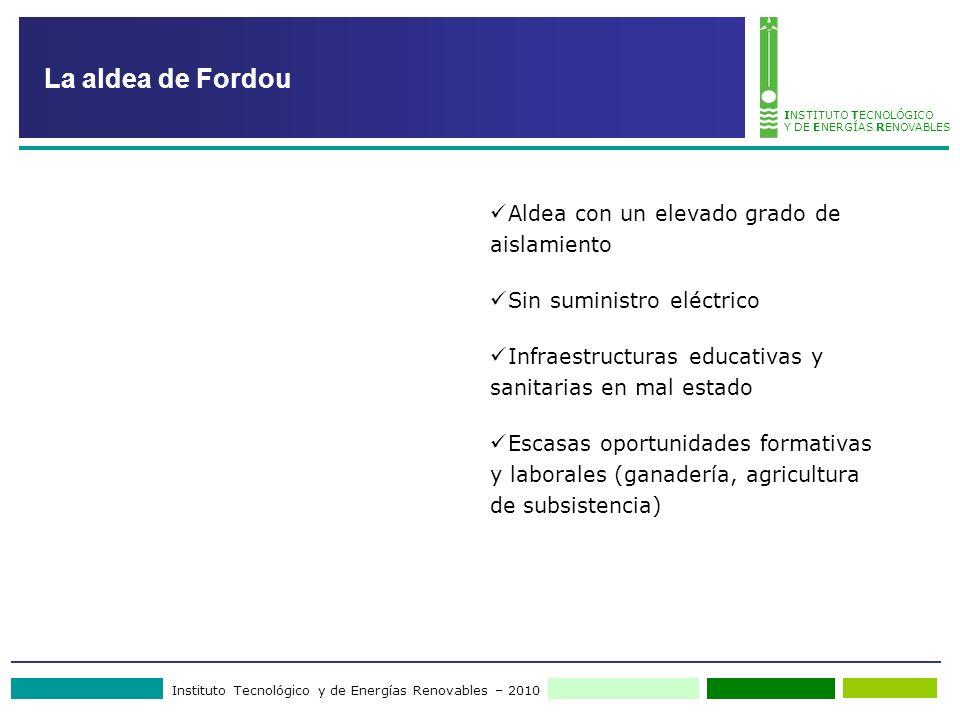 Instituto Tecnológico y de Energías Renovables – 2010 INSTITUTO TECNOLÓGICO Y DE ENERGÍAS RENOVABLES La aldea de Fordou Aldea con un elevado grado de