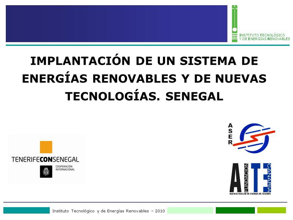Instituto Tecnológico y de Energías Renovables – 2010 INSTITUTO TECNOLÓGICO Y DE ENERGÍAS RENOVABLES IMPLANTACIÓN DE UN SISTEMA DE ENERGÍAS RENOVABLES