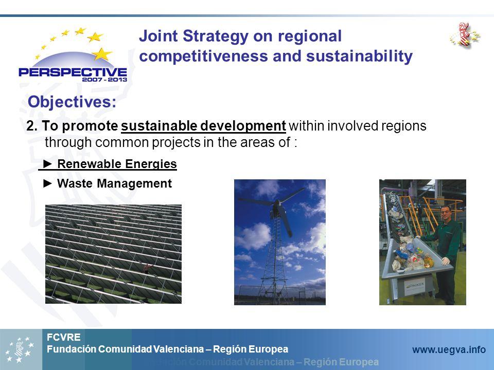 Fundación Comunidad Valenciana – Región Europea FCVRE Fundación Comunidad Valenciana – Región Europea www.uegva.info 2.