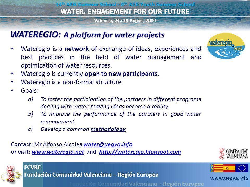 Fundación Comunidad Valenciana – Región Europea FCVRE Fundación Comunidad Valenciana – Región Europea www.uegva.info WATER, ENGAGEMENT FOR OUR FUTURE
