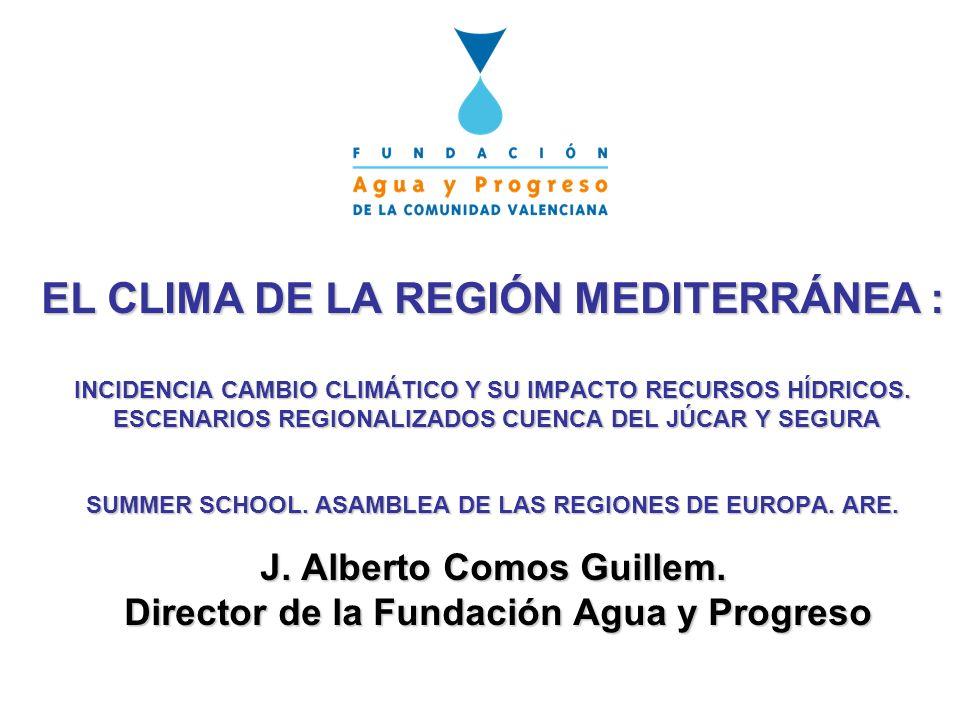 EL CLIMA DE LA REGIÓN MEDITERRÁNEA : INCIDENCIA CAMBIO CLIMÁTICO Y SU IMPACTO RECURSOS HÍDRICOS.