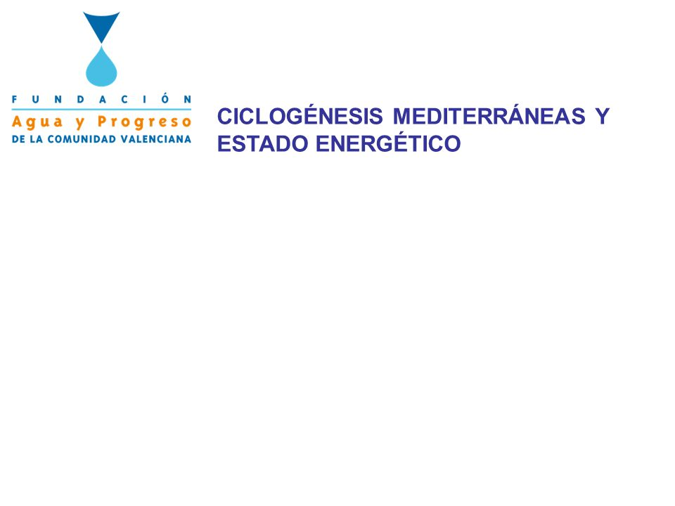 CICLOGÉNESIS MEDITERRÁNEAS Y ESTADO ENERGÉTICO