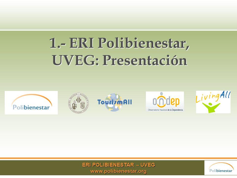 1.- ERI Polibienestar, UVEG: Presentación ERI POLIBIENESTAR – UVEG www.polibienestar.org